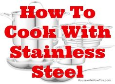 Switching cookware? You'll want to know these tips about how to cook with stainless steel pots and pans so you don't scorch your food or ruin your cookware.