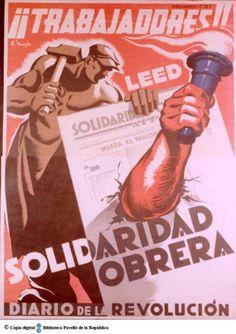 Trabajadores! : leed Solidaridad Obrera diario de la revolución :: Cartells del Pavelló de la República (Universitat de Barcelona) Spanish War, Party Poster, Barcelona, Spain, War, Frases, Construction Worker, Working Man, Diary Book