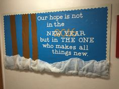 Our hope is not in the new year - church school bulletin board for New Years Religious Bulletin Boards, Bible Bulletin Boards, Christian Bulletin Boards, Reading Bulletin Boards, Winter Bulletin Boards, Preschool Bulletin Boards, Bulletin Board Ideas For Church, January Bulletin Board Ideas, Bullentin Boards