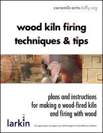 Ceramic Arts Daily – Wood Kiln Firing Techniques and Tips: Inspiration and Information for Making a Wood-Fired Kiln and Firing with Wood