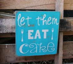 Let Them Eat Cake Handpainted Sign - 13 Color Options - Wedding Sign - Cake Table Sign - Birthday Party Sign - Bakery Sign - Kitchen Sign