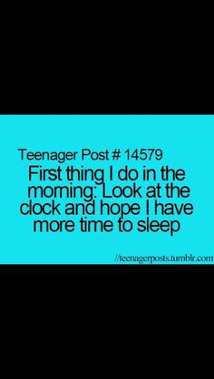like going to set the alarm for like an hour before i need to wake up just so i can look and see i have time.