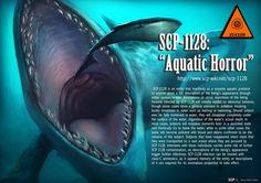 SCP-1128 - The Aquatic Horror-------Read more about it here:http://www.scp-wiki.net/scp-1128