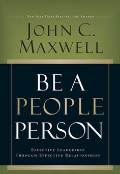 """Be a People Person : Effective Leadership Through Effective You can bring out the best in people!In Be a People Person, America's leadership expert John Maxwell helps youDiscover and develop the qualities of an effective """"people person. Personal Development Books, Leadership Development, Development Quotes, Communication Skills, Reading Lists, Book Lists, Happy Reading, Reading Books, John Maxwell Books"""