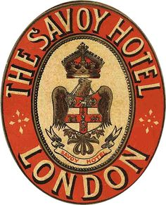 The Savoy hotel - London Éphémères Vintage, Vintage Design, Vintage Ephemera, Vintage Images, Vintage Market, Luggage Stickers, Luggage Labels, Vintage Luggage Tags, Vintage Suitcases