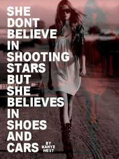 I'd believe in shooting stars if I ever saw one!