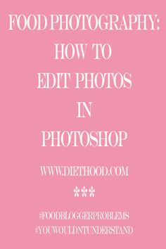 Food Photography: How To Edit Photos in Photoshop