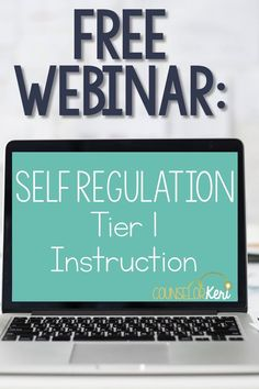 Free webinar: teaching self regulation in school counseling. Learn essential skills for self regulation, classroom guidance strategies and ideas, and helpful self regulation resources for school counselors.