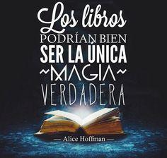 Abrir un libro, y presenciar el mayor acto de magia, y además ser parte de esa magia
