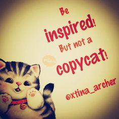Inspired vs Copycat Copycat, Inspired, My Love, Words, Inspiration, Biblical Inspiration, Inhalation, Motivation