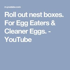 Roll out nest boxes. For Egg Eaters & Cleaner Eggs. - YouTube