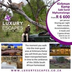 Kirkman Kamp, Sabi Sand Game Reserve. Mphumalanga From R6600 per person sharing per night.  Rates include: Accommodation, 3 meals and 2 game drives  Valid 01 Jan 15 to 31 Dec 15. www.luxuryescapes.co.za