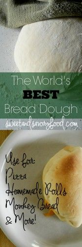Ally's Sweet and Savory Eats: The World's BEST Bread Dough