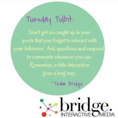 Tuesday Tidbit! Interaction brings satisfaction! Don't forget to connect with your clients!  #BIMtuesdaytidbit #socialmedia #marketing #branding #connectwithyourclients #bridgeinteractivemedia #socialmediaquotes