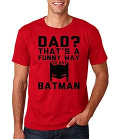 AW Fashion's Dad? Thats a Funny Way To Say Batman - Fathers Day Shirt Premium Men's T-Shirt (XX-Large Red)
