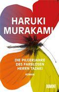 """""""Die Pilgerjahre des farblosen Herrn Tazaki"""": Da bist du wieder, Murakami-Mädchen!"""