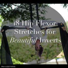 Want to up your invert game? Try these 18 hip flexor stretches. You can thank us later.