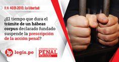 R.N. 4031-2013, La Libertad: Tiempo que dura el trámite de un hábeas corpus declarado fundado suspende la prescripción de la acción penal