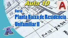 Planta Baixa de Residência Unifamiliar II – Aula 10/52 - Precisão - Auto...
