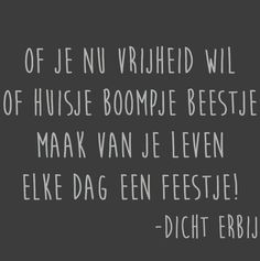 Heart Quotes, Happy Quotes, Wisdom Quotes, Words Quotes, Wise Words, Me Quotes, Funny Quotes, Inspring Quotes, Dutch Words