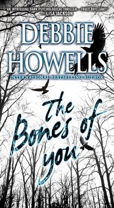 Free ebooks download burn pdf michael bennett book free ebook read the bones of you by debbie howells with rakuten kobo an intriguing dark psychological thriller truly brilliant fandeluxe Choice Image