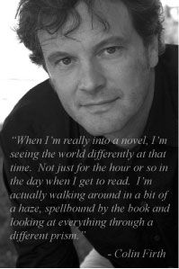 I love him..and I feel the exact same way when I am reading a book. :)