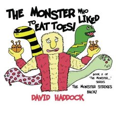 The Monster Strikes Back! - Book 2 of 'The Monster who liked to eat toes!' series by David Haddock, http://www.amazon.com/dp/B00BG8G806/ref=cm_sw_r_pi_dp_Bzpqrb1MHS0V8