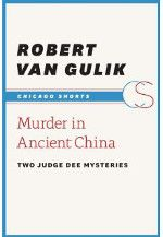Murder in Ancient China, by Robert van Gulik: two short Judge Dee mystery stories, which are likely to be a hit with anyone who enjoys a solid mystery.