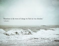 Ocean Quote Picture waves of change quote ocean nautical photo print coastal Ocean Quote. Here is Ocean Quote Picture for you. Ocean Quote 81 impressive quotes from the blue ocean strategy w chan kim. The Words, Citation Force, Photo Print, Sea Waves, Change Quotes, Beach Quotes And Sayings Inspiration, Ocean Beach, Ocean Art, Words Quotes