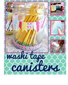Washi tape canisters, fun for classroom supplies!