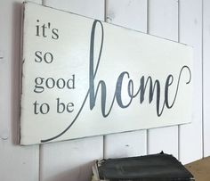 It's so good to be home sign home sweet home sign rustic