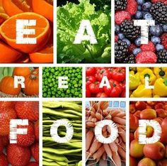 Nutrition tip: EAT REAL FOOD!