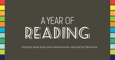 A Year of Reading: monthly picks and related works selected by librarians