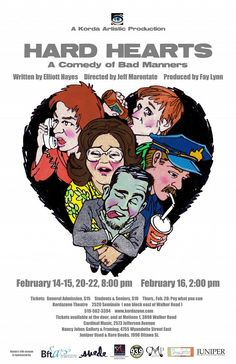 Korda Artistic Productions' 2014 Season begins with HARD HEARTS Written by Elliott Hayes. Directed by Jeff Marontate. Produced by Fay Lynn. FEBRUARY 14,15,16, 20,21 & 22 2014. Evening Performances at ...