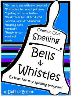 *Lots of extra goodies to go with any spelling program. Printables, CCS RF Desk tents, word wall words, and more!