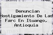 http://tecnoautos.com/wp-content/uploads/imagenes/tendencias/thumbs/denuncian-hostigamiento-de-las-farc-en-ituango-antioquia.jpg Rcn Radio. Denuncian hostigamiento de las Farc en Ituango, Antioquia, Enlaces, Imágenes, Videos y Tweets - http://tecnoautos.com/actualidad/rcn-radio-denuncian-hostigamiento-de-las-farc-en-ituango-antioquia/
