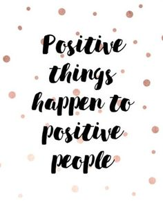 Positive Things Happen To Positive People, faux rose gold foil printable wall art, typography inspirational quote print