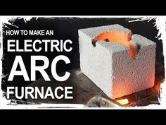 How To Make An Electrical Arc Furnace - YouTube
