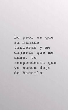 Sería capaz de decirte que te espere sufriendo mientras tu reías Sad Love Quotes, True Quotes, Book Quotes, Words Quotes, Hell Quotes, Quotes En Espanol, Tumblr Love, Love Messages, Spanish Quotes