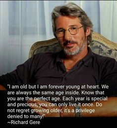 Richard Gere quote - Do not regret growing older. It is a privilege denied to many