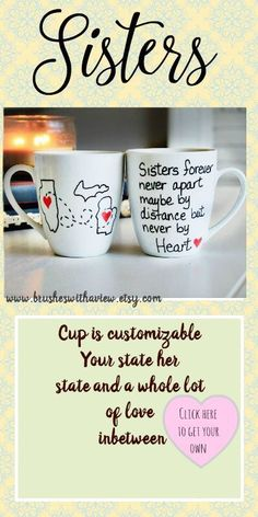 Does your sister live far away ? Perfect Sisters mug personalized your state and her state  https://www.etsy.com/listing/202669768/sisters-gift-sisters-coffee-mug-gifts