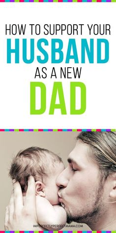 Baby on the way? Your husband is going to be a new dad. Learn how to welcome him into this new chapter in his life. Advice and tips for new dads. First time dads need some help. Learn how to be a patient and supportive new mom. via @imperfectmama