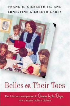 Belles on Their Toes- The author's life was the basis for one of my favorite family movies- Cheaper by the Dozen. Really enjoyed this read. Got Books, I Love Books, Books To Read, This Book, Good Vocabulary, Reading Library, Book Authors, Read Aloud, Book Lovers