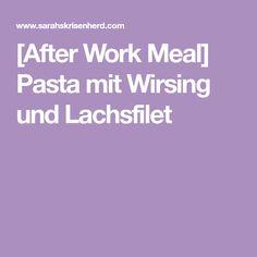 [After Work Meal] Pasta mit Wirsing und Lachsfilet
