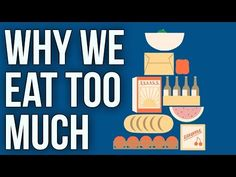 (63) Why We Eat Too Much - YouTube