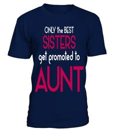 Best Sisters Get Promoted To Aunt T shirt love family best gift  sister#tshirt#tee#gift#holiday#art#design#designer#tshirtformen#tshirtforwomen#besttshirt#funnytshirt#age#name#october#november#december#happy#grandparent#blackFriday#family#thanksgiving#birthday#image#photo#ideas#sweetshirt#bestfriend#nurse#winter#america#american#lovely#unisex#sexy#veteran#cooldesign#mug#mugs#awesome#holiday#season#cuteshirt