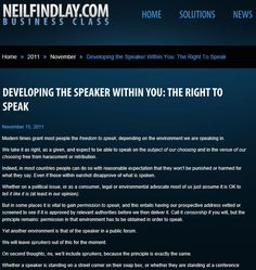 Developing The Speaker Within You: The Right To Speak. It might be a free country, but not everyone has the right to speak. Find out why... http://www.neilfindlay.com/2011/11/developing-the-speaker-within-you-everyone-has-the-right-to-speak-but-not-everyone-has-the-right-to-be-heard/