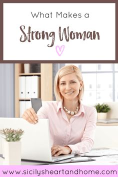 A huge list of qualities in a strong woman!