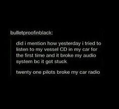 ✧ pınterest: tooturntamanı ✧ twenty Øne Piløts broke my car radio Twenty One Pilot Memes, Twenty One Pilots, Tyler And Josh, Tyler Joseph, Top Memes, Funny Memes, Hilarious, Screamo, Music Bands