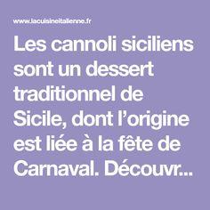 Les cannoli siciliens sont un dessert traditionnel de Sicile, dont l'origine est liée à la fête de Carnaval. Découvrez la recette italienne. Papier Absorbant, Cannoli, Raisin, Dessert, Carnival, White Wine Vinegar, Sicily, Italian Cuisine, Deserts